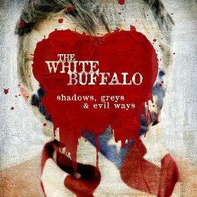"The White Buffalo's ""Shadows, Greys, and Evil Ways"""