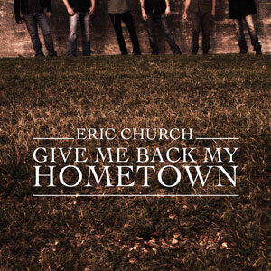 "Review – Eric Church's ""Give Me Back My Hometown"""