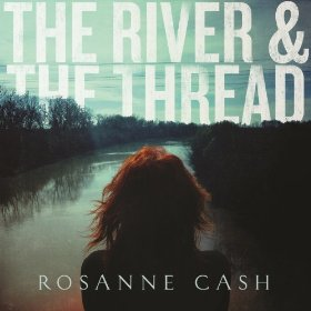"Rosanne Cash's ""The River & The Thread"""