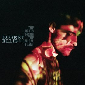 "Robert Ellis & ""The Lights From The Chemical Plant"""