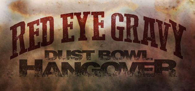 red-eye-gravy-dust-bowl-hangover