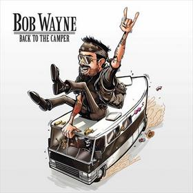 "Bob Wayne Talks ""Back To The Camper"""