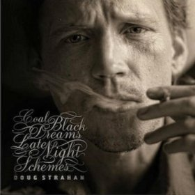 "Doug Strahan's ""Coal Black Dreams & Late Night Schemes"""