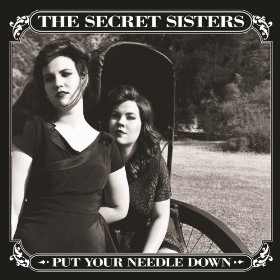"The Secret Sisters Shine Through In ""Put Your Needle Down"""