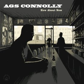 "Review – Ags Connolly's ""How About Now"""