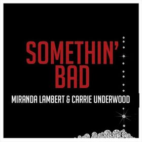 carrie-underwood-miranda-lambert-something-bad