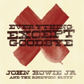 john-howie-jr-everything-except-goodbye