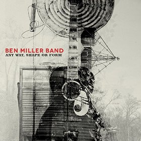 Ben Miller Band Moves Roots Forward in Any Way, Shape, or Form