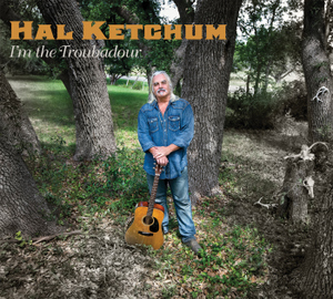 hal-ketchum-im-the-troubadour