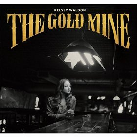 "Kelsey Waldon's ""The Gold Mine"" Delivers Traditional Country Gold"