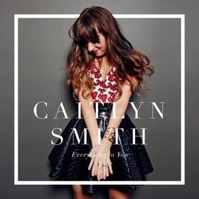 "Caitlyn Smith Steps Out of the Shadows with ""Everything To You"""
