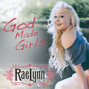 "Song Review – Raelynn's ""God Made Girls"""