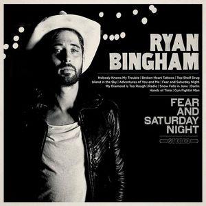 ryan-bingham-fear-and-saturday-night