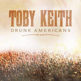 "Song Review – Toby Keith's ""Drunk Americans"""