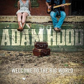"Review – Adam Hood's ""Welcome to the Big World"""