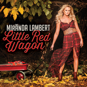 "Single Review – Miranda Lambert's ""Little Red Wagon"""
