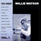 willie-watson-folk-singer-vol-1