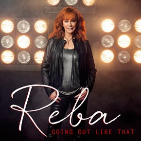 "Song Review – Reba McEntire's ""Going Out Like That"""