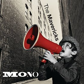 "Album Review – The Mavericks' ""Mono"""