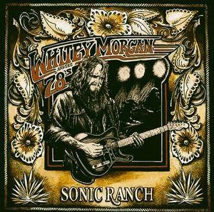 whitey-morgan-78s-sonic-ranch