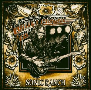 whitey-morgan-78s-sonic-ranch
