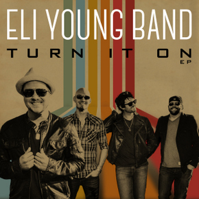 "Eli Young Band Goes Metro with ""Turn It On"""