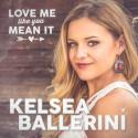 kelsea-ballerini-love-me-like-you-mean-it