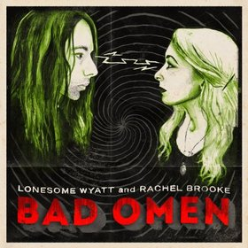 "Album Review – Rachel Brooke & Lonesome Wyatt's ""Bad Omen"""