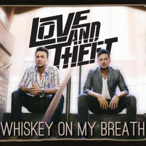 "Review – Love & Theft's ""Whiskey On My Breath"""
