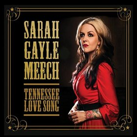 "Album Review – Sarah Gayle Meech's ""Tennessee Love Song"""