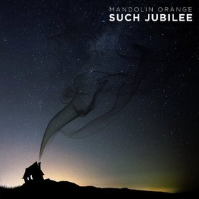 mandolin-orange-such-jubilee