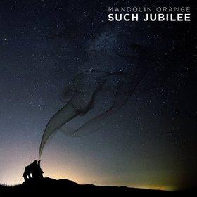 "Album Review – Mandolin Orange's ""Such Jubilee"""