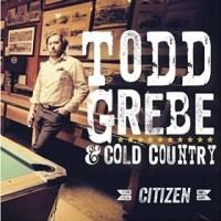 "Album Review – Todd Grebe & Cold Country's ""Citizen"""