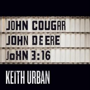 """Song Review – Keith Urban's """"John Cougar, John Deere, John 3:16"""""""