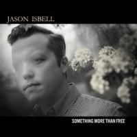 """Jason Isbell's """"Something More Than Free"""" Inches Out Alan Jackson for #1 Album"""