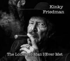 "Kinky Friedman to Release New Album ""The Loneliest Man I Ever Met"" – First in 40 Years"