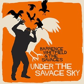 "Album Review – Barrence Whitfield ""Under The Savage Sky"""