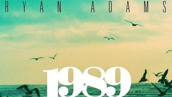 "Album Review – Ryan Adams' ""1989"""