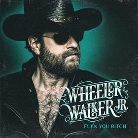 wheeler-walker-jr-fuck-you-bitch