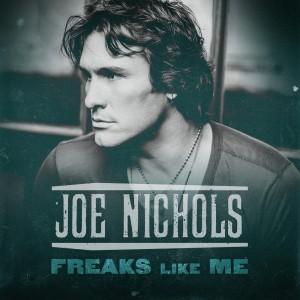 joe-nichols-freaks-like-me
