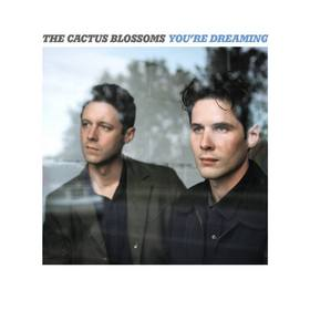 "The Cactus Blossoms Sign to Red House Records, Ready New Album ""You're Dreaming"""