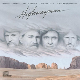 The Highwaymen released their first album, and had a #1 single in 1985.