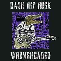 "Album Review – Dash Rip Rock's ""Wrongheaded"""