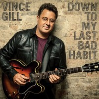 "Vince Gill Announces New Album ""Down To My Last Bad Habit"""