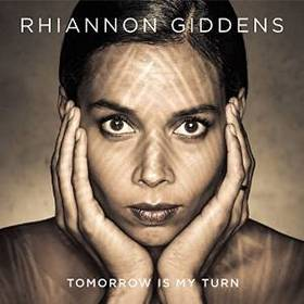 "Album Review – Rhiannon Giddens' ""Tomorrow Is My Turn"""