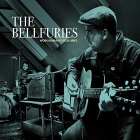 "Rock and Roll Review – The Bellfuries' ""Workingman's Bellfuries"""