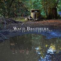 waco-brothers-going-down-in-history