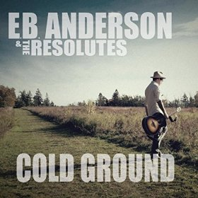 "Album Review – ""Cold Ground"" by E.B. Anderson & The Resolutes"