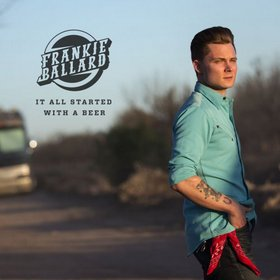 "Song Review – Frankie Ballard's ""It All Started With A Beer"""