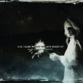 mary-chapin-carpenter-things-that-we-are-made-of
